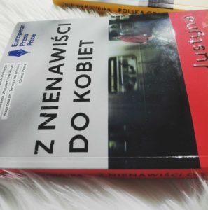 """Książka, która mogła być broszurą, czyli """"Z nienawiści do kobiet"""" Justyny Kopińskiej"""