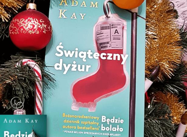 """Słodko-gorzki """"Świąteczny dyżur"""" Adama Kay'a"""